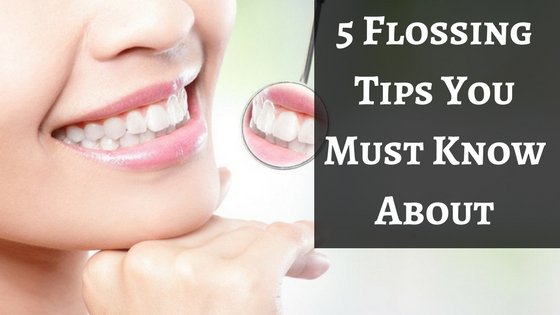 5 Flossing Tips You Must Know About